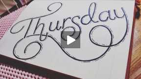 Calligraphy Time: It's Thursday!