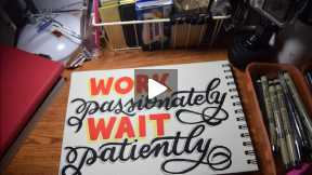 Calligraphy Time: Work Passionately Wait Patiently