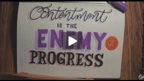 Calligraphy Time: Contentment is the Enemy of Progress