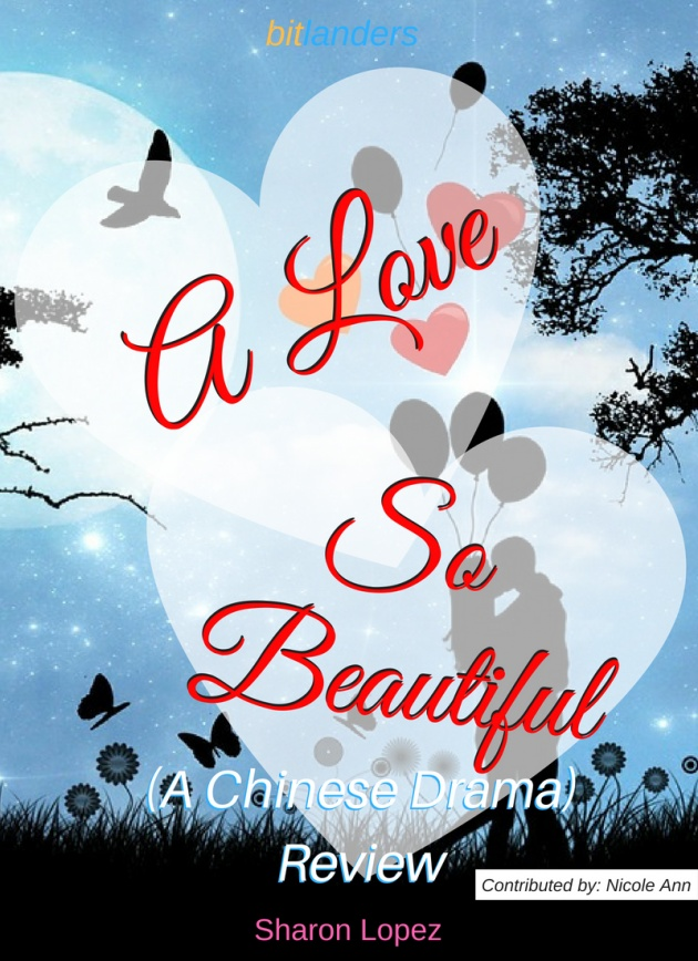 A love So Beautiful (A Chinese Drama) Review
