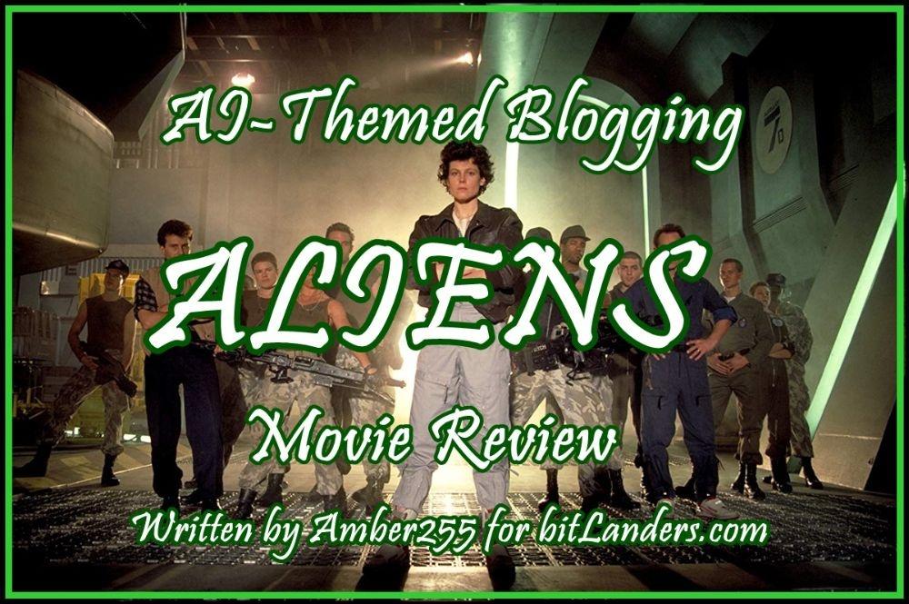 bitLanders AI-Themed Blogging: ALIENS Movie Review
