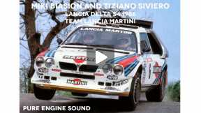 Miki and Tiziano with the Lancia Delta S4 1986 - pure engine sounds