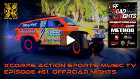 Xcorps Action Sports TV #61.) OFFROAD NIGHTS seg.3