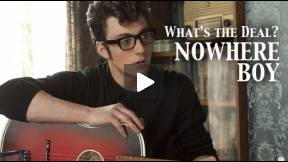 Nowhere Boy - What's the Deal?