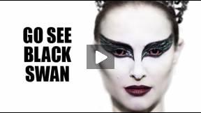 Go See BLACK SWAN (Or Else)