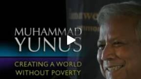 Muhammad Yunus: Creating a World Without Poverty