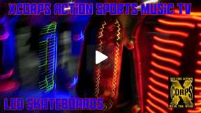 Xcorps Action Sports Music TV Presents LED Skate Boards and Chef Sean and Blaze