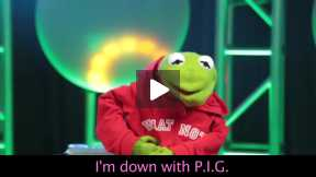 Kermit the Frog ...Piggy got back