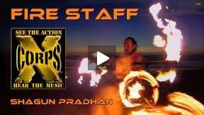 Xcorps TV Presents Shagun Pradhan - FIRE STAFF  Music by - RALANA