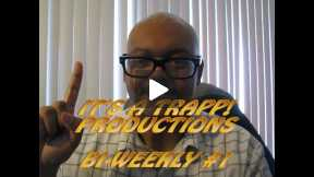 Its A Trapp Productions Bi-Weekly #1