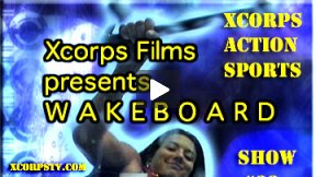 Xcorps Action Sports TV #22.) WAKEBOARD seg.3 HD