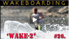 Xcorps Action Sports TV #26.) WAKE-2 seg.3 HD