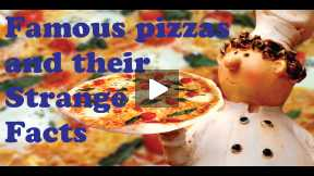 Famous pizzas and their strange facts.