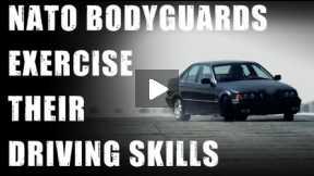 NATO bodyguards exercise their driving skills