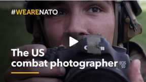 #WeAreNATO - The US combat photographer