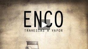ENCO, TRAVESIAS A VAPOR (ENCO, A STEAM JOURNEY) - TRAILER