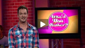 Who'd You Rather? Episode 1 -- Do It!