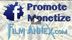 Using Facebook to Promote and Make Money on Film Annex