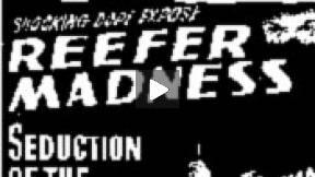 Reefer Madness (Tell your Children)