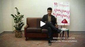 Interview  Leonardo Mouramateus (MAURO EM CAIENA)