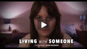 Living With Someone - Documentary by UK Based Filmmaker Mark Kuczewski