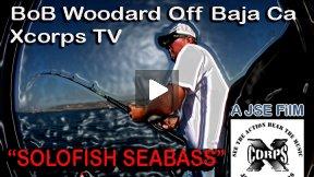 Xcorps Action Sports TV SOLOFISH SEABASS with Bob Woodard