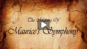 The Making of Maurice's Symphony