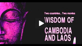 Wisdom of Cambodia and Laos - Trailer