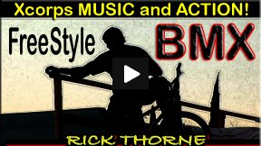 Xcorps MUSIC Special Rick Thorne BMX Action