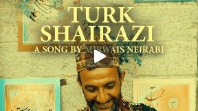 Mirwais Nejrabi - Turk Shairazi