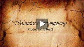 Maurice's Symphony production Bites 2
