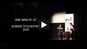 One Minute at Screen Stockport 2013