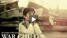 WAR CHILD - SHORT FILM