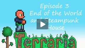 Terraria V 1.2 - Let's Play - Episode 3 -  The Edge of the World and my Steampunk House