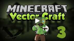 Minecraft - Lets Play! Vector Vanilla Ep : 3