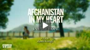 Afghanistan In My Heart - Inspire hope