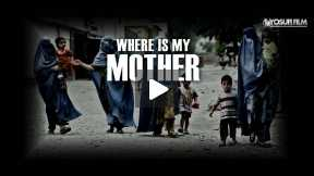 Afghanistan In My Heart - Where is my Mother?