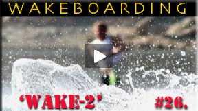 Xcorps Action Sports TV #26.) WAKE-2 seg.4