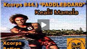 Xcorps Action Sports TV #44.) PADDLEBOARD seg.4