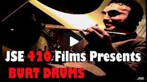 JSE 420 Films - BURT DRUMS