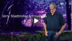 Jerry Stadtmiller Forgiveness