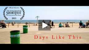Days Like This - Trailer