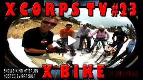 Xcorps Action Sports TV #23.) X BIKE seg.5