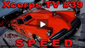 Xcorps Action Sports TV #39.) SPEED seg.4
