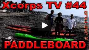 Xcorps Action Sports TV #44.) PADDLEBOARD seg.5