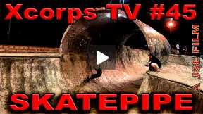 Xcorps Action Sports TV #45.) SKATEPIPE seg.5