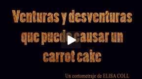Venturas y desventuras que puede causar un carrot cake