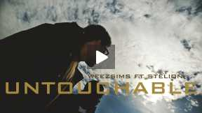 Weezsims - Untouchable ft. StelioN (Official Video)