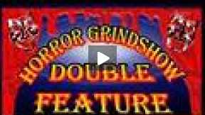 Trailer for Horror Grindshow Double Feature