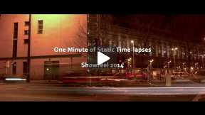 One Minute of Static Time-lapses | Showreel 2014